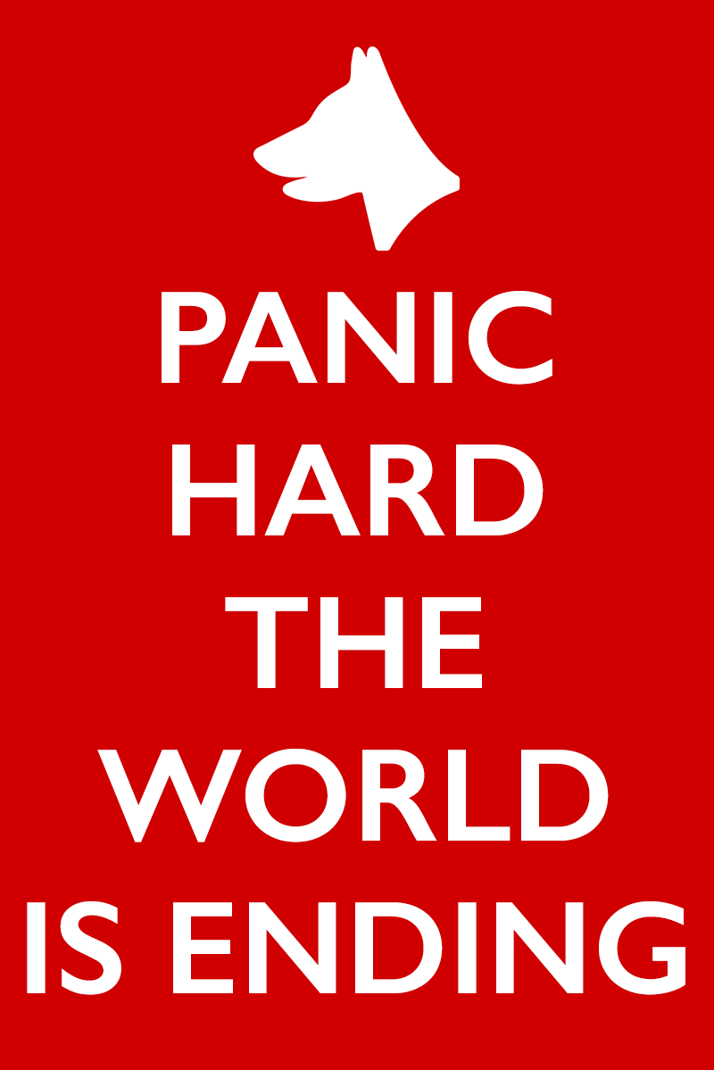 panic hard the world is ending